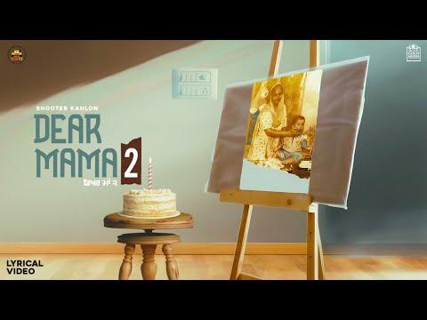 dear mama 2 song lyrics shooter kahlon
