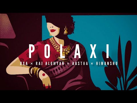 polaxi song lyrics raj alomyan aastha