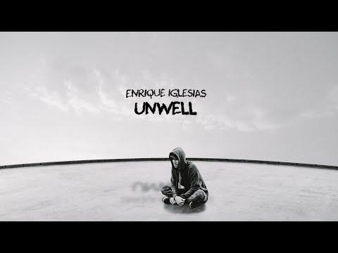 unwell song lyrics enrique Iglesias