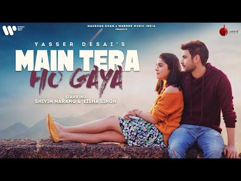 Main Tera Ho Gaya Lyrics In English – Yasser Desai