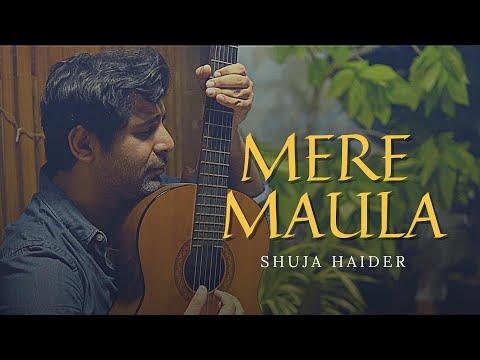 Mere Maula Lyrics - Shuja Haider