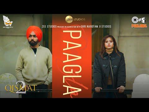 Paagla Lyrics - Qismat 2   B Praak