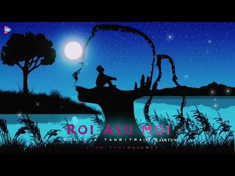 Roi Asu Moi Lyrics - Sonit Khound & Kaustuv Raj Bhuyan